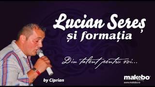 LUCIAN SERES SI FORMATIA LIVE COLAJ ASCULTARE