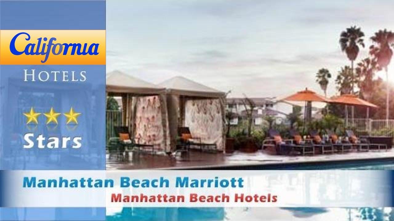 Manhattan Beach Marriott Hotels California