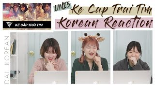 NGười Hàn Reaction #04   UNI5 - KẺ CẮP TRÁI TIM   DAL Korean