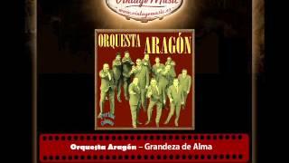 Orquesta Aragón – Grandeza de Alma (Perlas Cubanas)