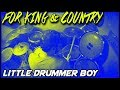 for King & Country - Little Drummer Boy - Drum Cover