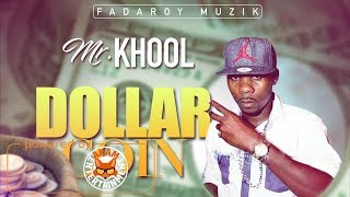 Mr.Khool - Dollar Coin [Rose Rice Riddim] January 2018