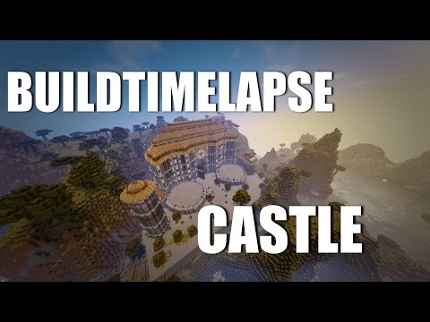 Minecraft : BUILD TIMELAPSE #2 : CHATEAU