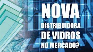 NOVA DISTRIBUIDORA DE VIDROS NO SUL DO BRASIL