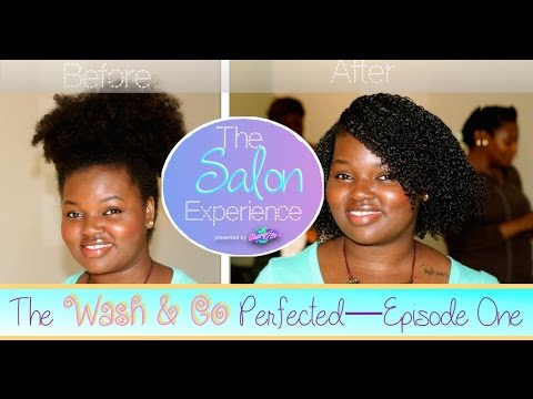 The Salon Experience - The Wash & Go Perfected | Episode 1