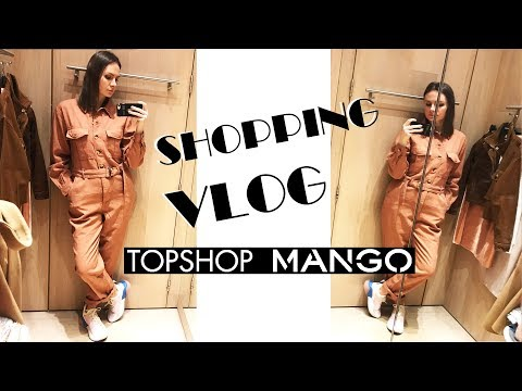 SHOPPING VLOG#26. MANGO, TOPSHOP