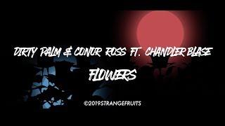 Dirty Palm & Conor Ross ft. Chandler Blase - Flowers [Lyrics Video]