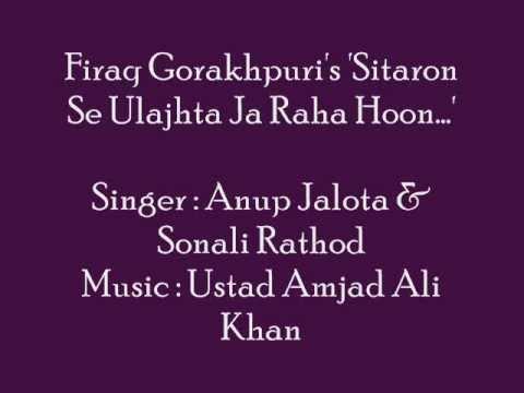 Firaq Gorakhpuri's 'Sitaron Se Ulajhta....' sung by Anup Jalota & Sonali Rathod