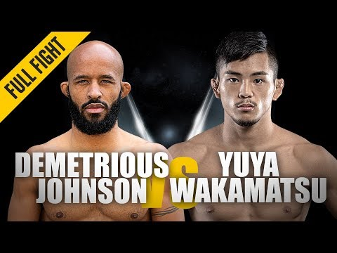 "ONE: Full Fight   Demetrious Johnson vs. Yuya Wakamatsu   ""Mighty"" Debut   March 2019"