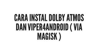 How to install viper4android fx on android using magisk