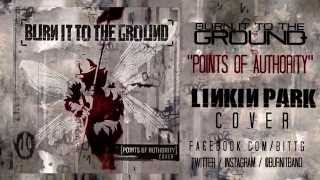 BURN IT TO THE GROUND - POINTS OF AUTHORITY (LINKIN PARK COVER)