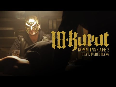 18 Karat feat. Farid Bang ✖️• KOMM INS CAFÉ 2 •✖️ [ official Video ]