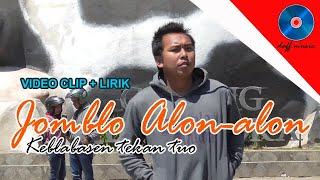 JOMBLO ALON ALON (Video clip lirik)