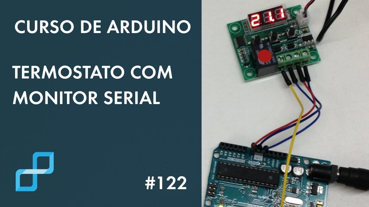 Termostato com monitor serial curso de arduino 122 for Clases de termostatos