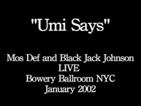 UMI SAYS-Mos Def and Black Jack Johnson Live