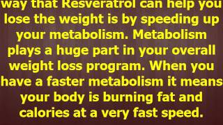 Resveratrol And Weight Loss   Is It Right For You