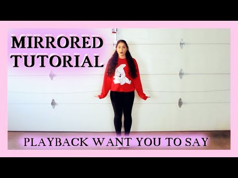 PLAYBACK(플레이백) - Want You To Say (말해줘) MIRRORED DANCE TUTORIAL