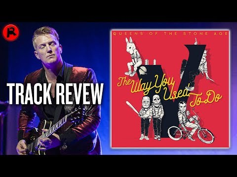 Queens of the Stone Age - The Way You Used To Do | Track Review