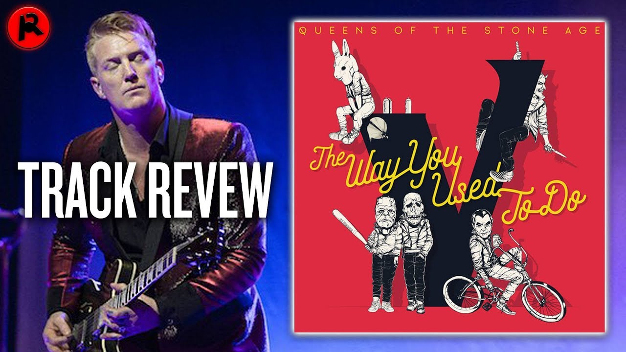 Queens of the Stone Age - The Way You Used To Do | Track Review ...