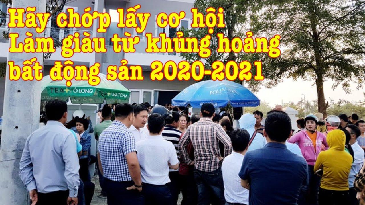 chớp lấy cơ hội làm giàu từ khủng hoảng bất động sản 2020-2021-chớ bỏ lỡ