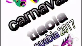 Carnaval tlaola 2017