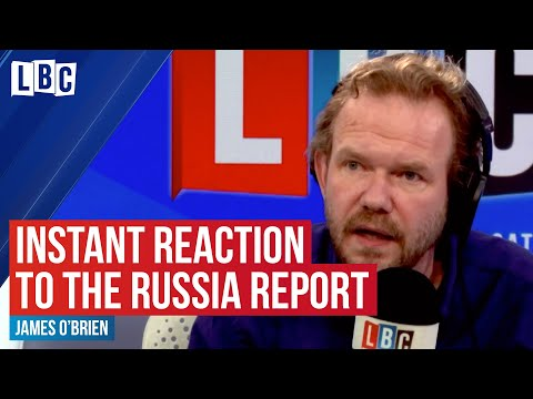 James O'Brien's instant reaction to the Russia Report | LBC