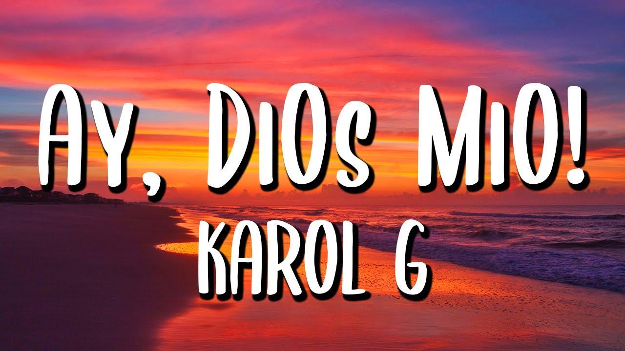 Download KAROL G - Ay, DiOs Mío! (Letra/Lyrics)