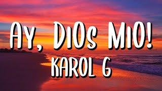 KAROL G - Ay, DiOs Mío! (Letra/Lyrics)