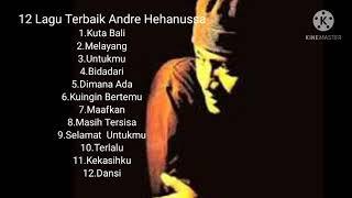 12 Lagu Terbaik Andre Hehanussa