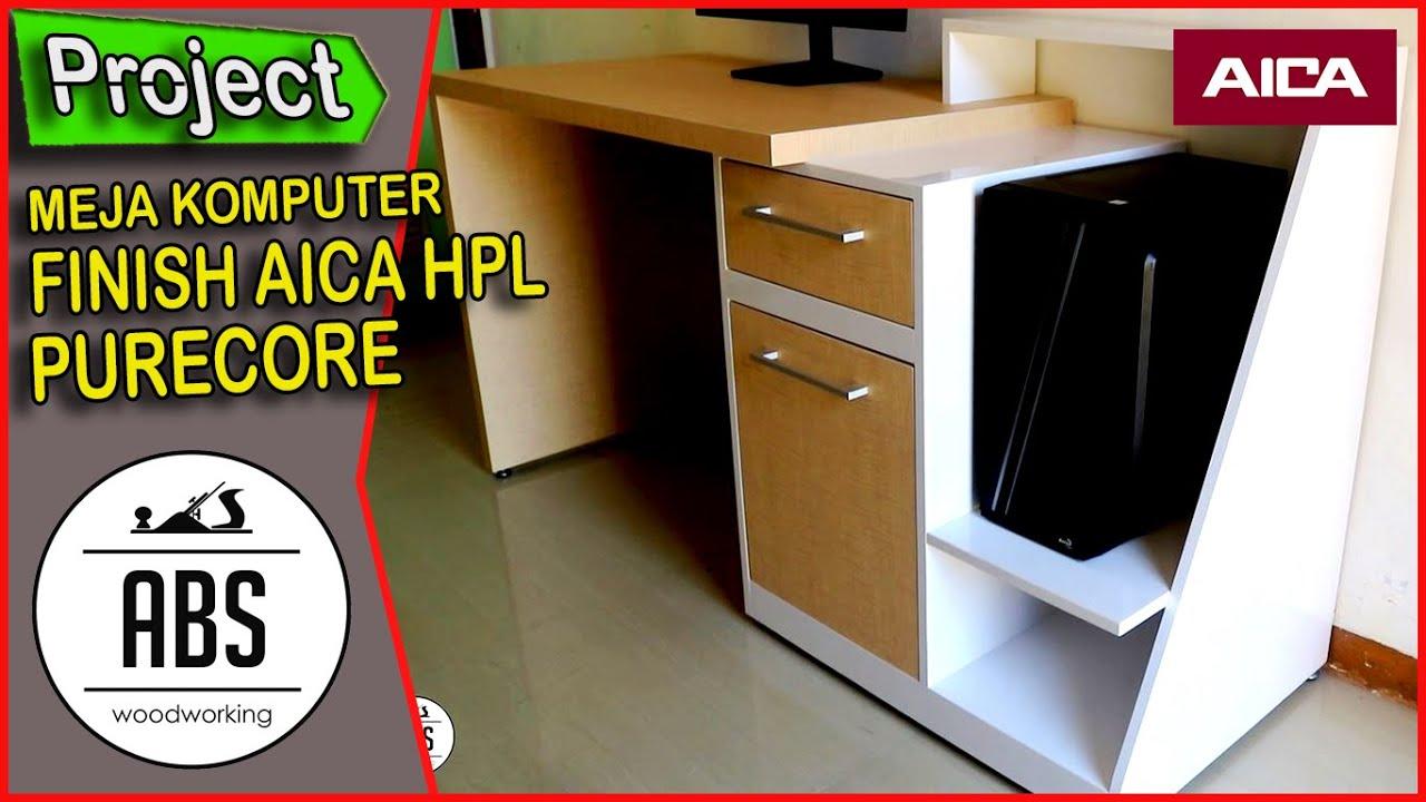 Membuat Meja Komputer Multiplek Finishing Pakai AICA HPL
