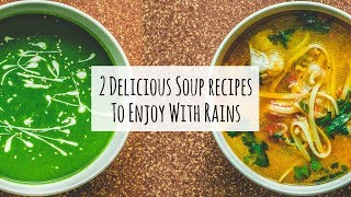 #MonsoonSpecial- 2 Delicious Soup Bowl Recipes | Healthy Dinner Recipes For Weight Loss|Soup Recipes