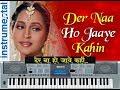 piano song  Der na ho jaye khin der na ho jaye heena film .