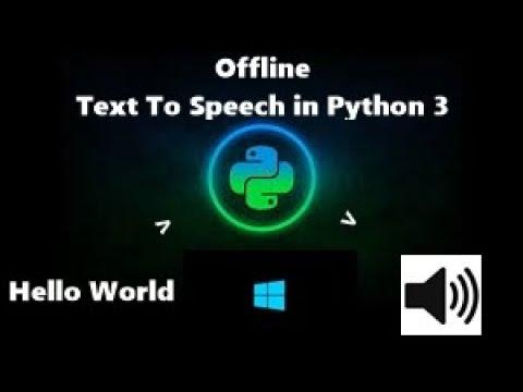 Offline Text - To - Speech (TTS) in Python on Windows