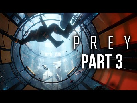 PREY Gameplay Walkthrough Part 3 - ZERO G SPACE FLIGHT #Prey (Full Game)