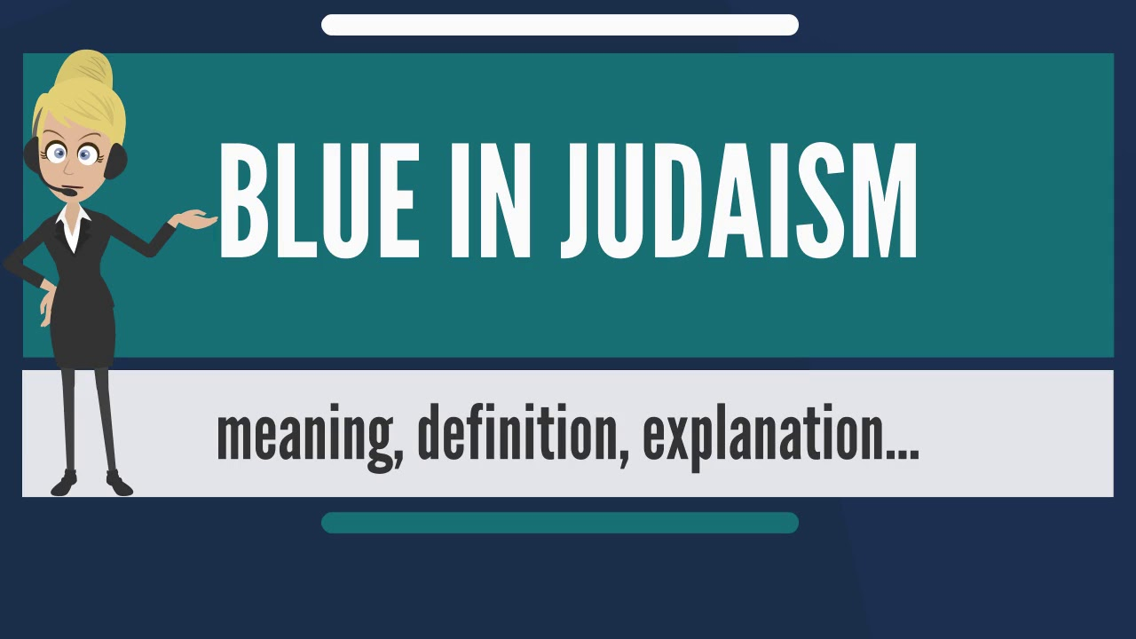 what does blue in judaism mean? blue in judaism meaning, definition