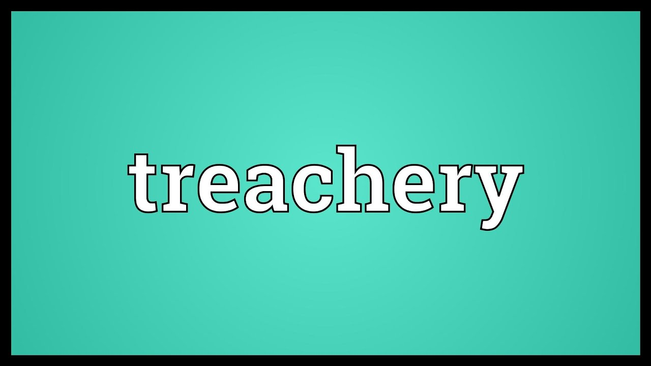 Treachery is what quality is Meaning, synonyms and interpretation 36