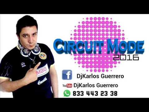 circuit mix 2016 djkarlos guerrero