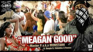 "Master P aka Monstahh ""MEAGAN GOOD"" ft Bengie, Valentino & Romeo"