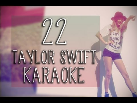 22 - Taylor Swift (Karaoke/Lyrics)