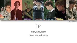 GOT7 - IF (만약에) [Color Coded Han|Rom|Eng]