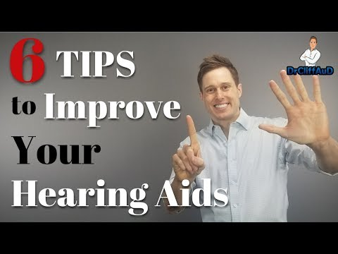 6 Tips to Make Your Hearing Aids Work Better!
