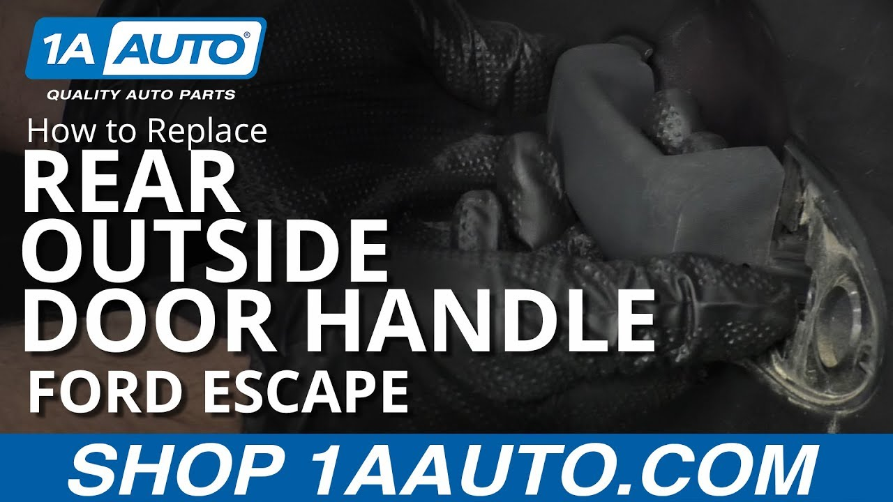 How To Replace Rear Outside Door Handle 01 12 Ford Escape Youtube
