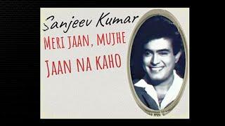 Sanjeev Kumar.- memory with love ♡