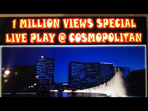 LIVE PLAY FROM COSMOPOLITAN HIGH LIMIT SLOT