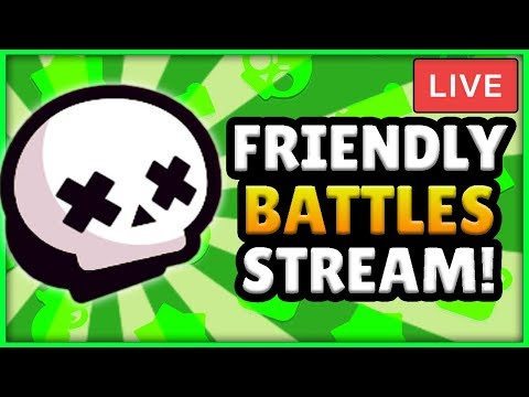 BRAWL STARS LIVE STREAM! - FRIENDLY BATTLES WITH VIEWERS! + PLAYING WITH MAXED BRAWLERS!