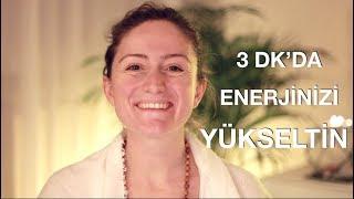 3 Dakika'da Enerjinizi Geri Kazanın