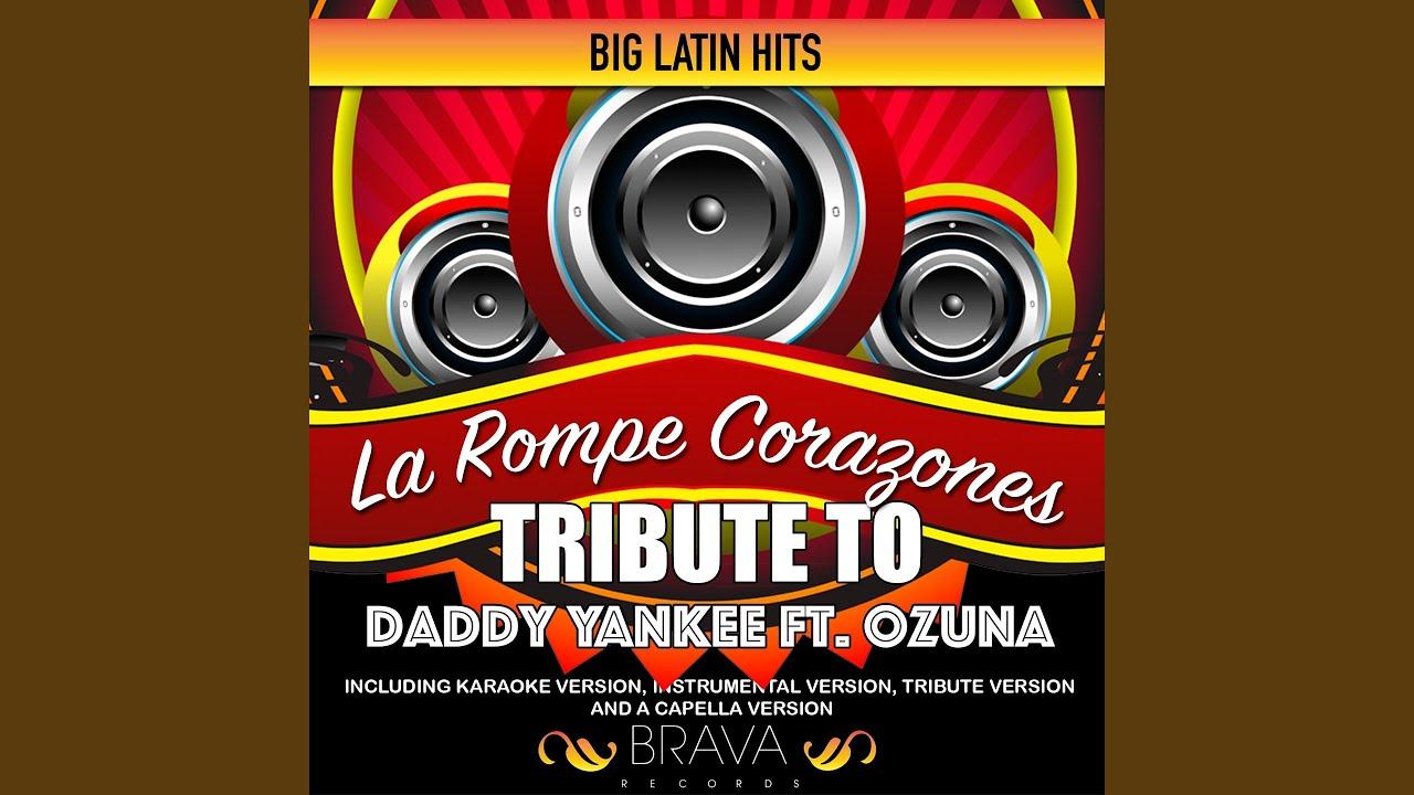 La Rompe Corazones (Tribute To Daddy Yankee Ft  Ozuna) (Acapella)