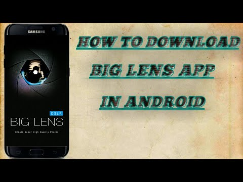 How To Download Big Lens App In Android Without Any Payment