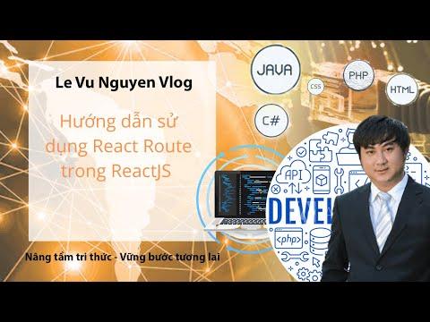 Hướng dẫn sử dụng React Route trong ReactJS