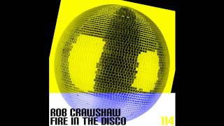 Rob Crawshaw - Fire In The Disco (Toolbox Recordings)
